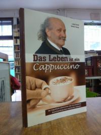 Orelli, Das  Leben ist ein Cappuccino,