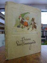 Savelsberg, Peterle, das Sonntagskind – Ein Bilderbuch,