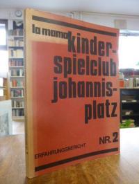 Fröhlich, Kinderspielklub Johannisplatz – Erfahrungsbericht [Nr. 2] aus der Prax