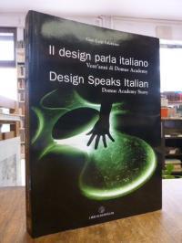 Falabrino, Il design parla italiano – Vent'anni di Domus Academy = Design Speaks