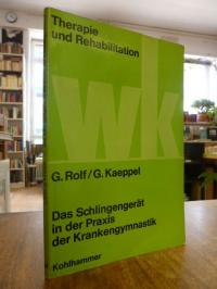 Rolf, Das Schlingengerät in der Praxis der Krankengymnastik,