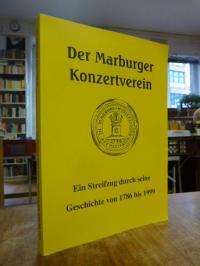Marburger Konzertverein, Der Marburger Konzertverein – Ein Streifzug durch seine