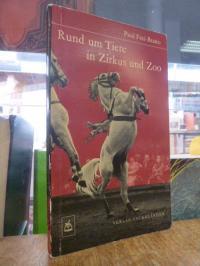 Rund um Tiere in Zirkus und Zoo – Ein Zoowärter schldert Erlebnisse mit seinen P