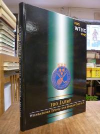 Schäcker, 100 Jahre Wiesbadener Tennis- und Hockey-Club WTHC e.V. 1905 – 2005,