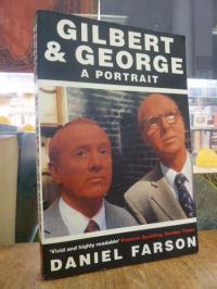 Farson, Gilbert & George – a portrait,