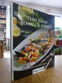 Grote, Feine Küche schnell & einfach – Band 1: Rezepte mit Fisch,