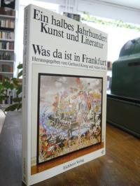 König, Ein halbes Jahrhundert Kunst und Literatur – Was da ist in Frankfurt,