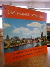 Schumacher, Das  Frankfurter Herz – [Lieder u. Gedichte in Frankfurter Mundart],