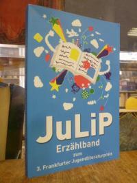 JuLiP Erzählband zum 3. Frankfurter Jugendliteraturpreis,