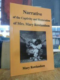 Rowlandson, Narrative of the Captivity and Restoration of Mrs. Mary Rowlandson,