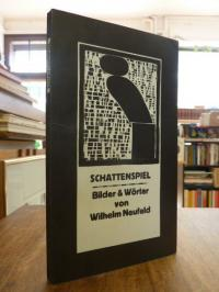 Neufeld, Schattenspiel – Bilder & Wörter,