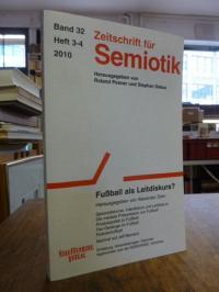 Posner, Zeitschrift für Semiotik, Band 32, Heft 3-4, 2010: Fußball als Leitdisku