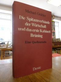 Grübler, Die Spitzenverbände der Wirtschaft und das erste Kabinett Brüning,