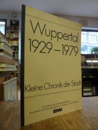 Wuppertal / [Kurt Schnöring], Kleine Chronik der Stadt Wuppertal 50 Jahre [1929