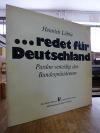 Lübke, Heinrich Lübke … redet für Deutschland – Pardon verteidigt den Bundespr