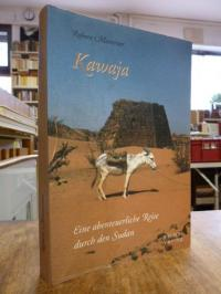 Maxeiner, Kawaja – Eine abenteuerliche Reise durch den Sudan,