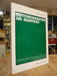 (Hrsg.), Psychoanalyse im Kontext – Soziologische Ansichten der Psychoanalyse,