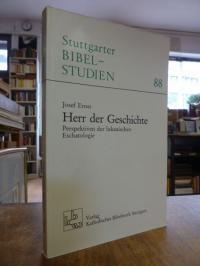 Ernst, Herr der Geschichte – Perspektiven der lukanischen Eschatologie,