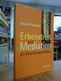 Plogstedt, Erbenstreit und Mediation – 21 Familienkonflikte: Wenn Familien ums V