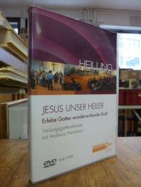 Herrmann, Jesus unser Heiler – Erlebe Gottes wunderwirkende Kraft – Heilungsgott