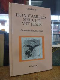 Müller, Don Camillo spricht mit Jesus – Zeichnungen von Florian Huber,