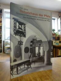 Schmitt-Sperber, 100 Jahre Schatzhaus der Pfalz – Rückblicke auf Architektur und