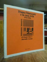 Ciucci, Franco Marescotti e la casa civile, 1934 – 1956,