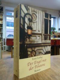 Lothar, Der Engel mit der Posaune – Roman eines Hauses,
