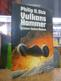 Dick, Vulkans Hammer – Science-fiction-Roman,
