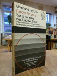 Ferenczi, Zur Erkenntnis des Unbewußten und andere Schriften zur Psychoanalyse,