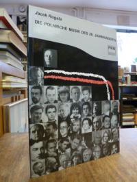 Rogala, Die polnische Musik des 20. Jahrhunderts,