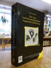 Dieterich, Über die Aufmerksamkeitsdefizit-Hyperaktivitätsstörung – Theoretische