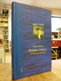Mejides, Rumba Palace – Erzählungen aus Kuba,