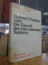 Hoffmann, Gulliver's Troubles oder Die Zukunft des internationalen Systems,