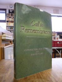 Baha'ullah (d.i. Mirza Husain-Ali Nuri) Call to Remembrance – Connecting the Hea