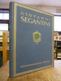 Giovanni Segantini – sein Leben und seine Werke,
