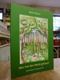 Rybicki, Wer hat den Wald gebaut ? – Mit Hörbuch-Fassung auf CD,