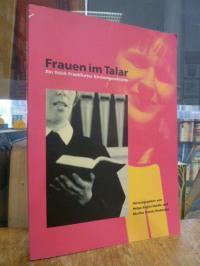 Frauen im Talar – ein Stück Frankfurter Kirchengeschichte,