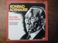 Konrad Adenauer: Von Köln nach Bonn – Eine Dokumentation aus seinen Reden mit Ko