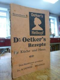Oetker, Dr. Oetker's  Rezepte für Küche und Haus – Den Hausfrauen gewidmet,