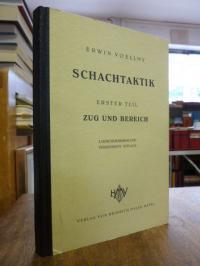 Schach / Voellmy, Schachtaktik, Erster (1.) Teil: Zug und Bereich,