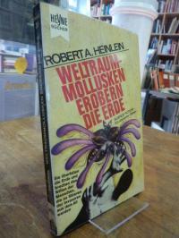 Heinlein, Weltraummollusken erobern die Erde – Utopischer Roman,