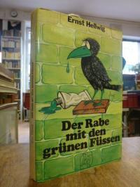 Hellwig, Der Rabe mit den grünen Füssen, (signiert),