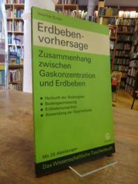 Ernst, Erdbebenvorhersage – Zusammenhang zwischen Gaskonzentration und Erdbeben