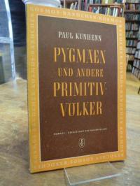 Kunhenn, Pygmäen und andere Primitivvölker,