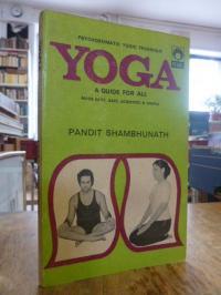 Shambhu Nath (auch: Shambhunath), Yoga – A Guide for All [Made Easy, Safe, Scien