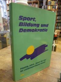 """Sport, Bildung und Demokratie – Fünfzig Jahre """"Sport für alle"""" im Landessportbun"""