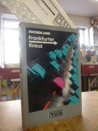Link, Frankfurter Kreuz – Roman,