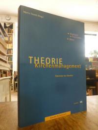 Theorie Kirchenmanagement – Potentiale des Wandels: Analysen – Positionen – Idee