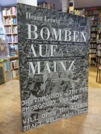 Leiwig, Bomben auf Mainz – 27. Februar 1945 / Fakten / Hintergründe / Augenzeuge